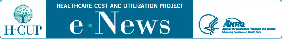 HCUP e-News: the electronic newsletter of the Healthcare Cost and Utilization Project